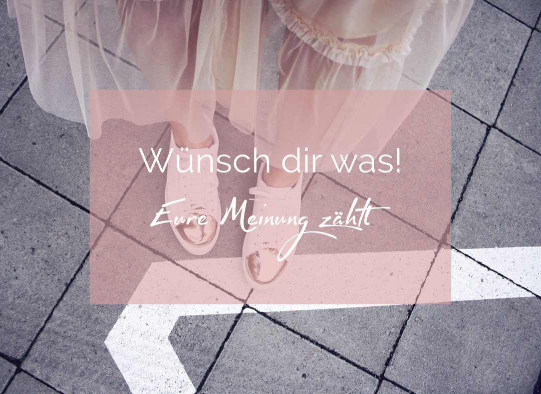 Wünsch dir was! Eure Meinung zählt. Blog Another Lovely Themen Fashion Food Interior Beauty